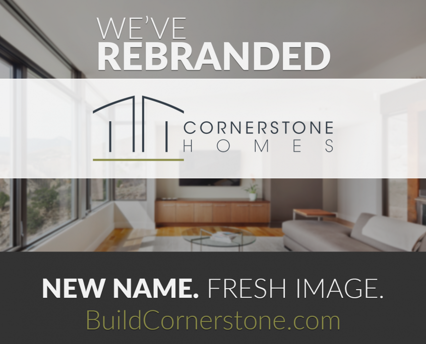 We\'ve Rebranded | Cornerstone Homes | Colorado Custom Home Builder
